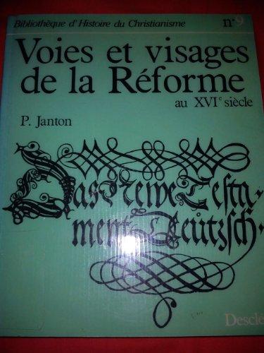 9782718903019: Voies et visages de la Réforme au XVIe siècle