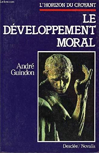 Le d?veloppement moral: Guindon, Andr?