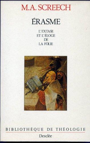 9782718905556: Erasme : L'Extase et l'Eloge de la folie