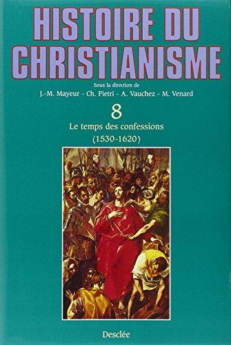9782718905747: Histoire du christianisme, tome 8 : Le Temps des confessions