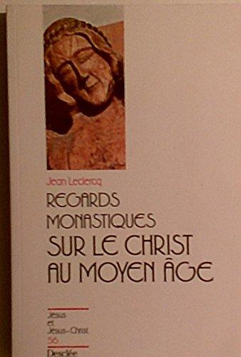 9782718906027: Regards monastiques sur le Christ au Moyen Age