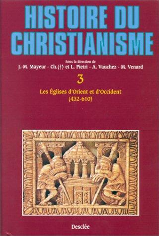 9782718906331: Histoire du christianisme. Tome 3, Les Eglises d'Orient et d'Occident (432-610)