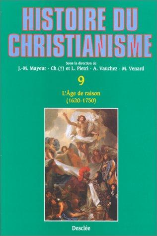 9782718906348: Histoire du christianisme, tome 9 : L'Âge de raison, 1620-1750