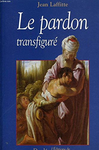 9782718906836: Le pardon transfiguré (Cultures et dialogue)