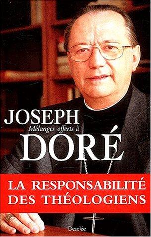 La responsabilité des théologiens. Mélanges offerts à Joseph Dor&eacute...