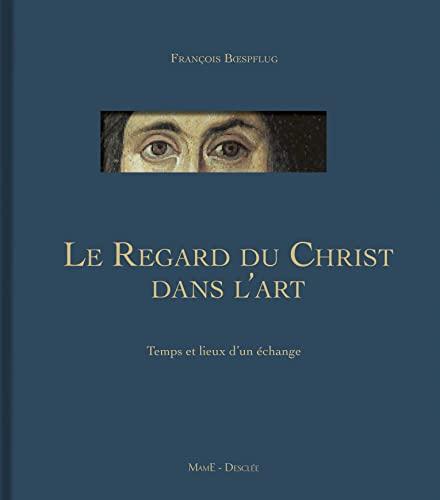9782718908472: Le regard du Christ dans l'art IVe-XXIe siècle : Temps et lieux d'un échange
