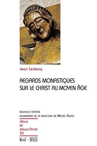 9782718909097: Regards monastiques sur le Christ au Moyen âge