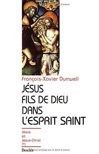 9782718909394: J�sus fils de Dieu dans l'Esprit-Saint