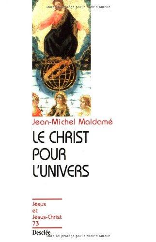 LE CHRIST POUR L'UNIVERS. Pour une collaboration: Jean-Michel Maldamé