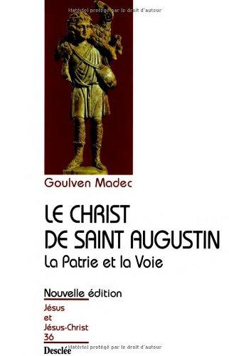 9782718909660: Le christ de saint augustin la patrie et la voie n 36 ne