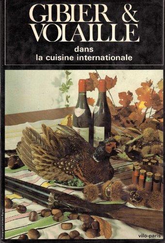 9782719100134: Gibier et volailles dans la cuisine internationale