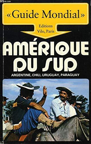 9782719100585: Amérique Du Sud - Argentine, Chili, Uruguay, Paraguay