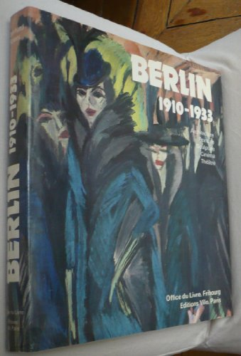 9782719101599: Berlin 1910-1933/ architecture-peinture-sculpture-cinema-theatre