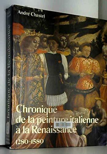 Chronique de la peinture italienne à la Renaissance: 1280-1580 (2719101923) by André Chastel