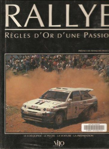 9782719103128: Rallye règles d'or d'une passion