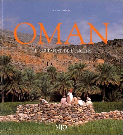 9782719103487: Oman : Le sultanat de l'encens (Terres de passion)