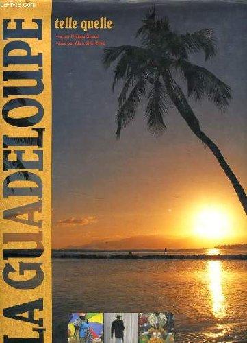 La Guadeloupe telle quelle: Gillot-P?tr?, Alain, Giraud, Philippe