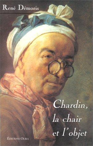 9782719104606: Chardin, la chair et l'objet