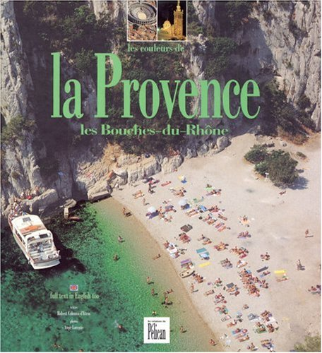 La Provence. Les Bouches-du-Rh?ne: Colonna dIstria, Robert