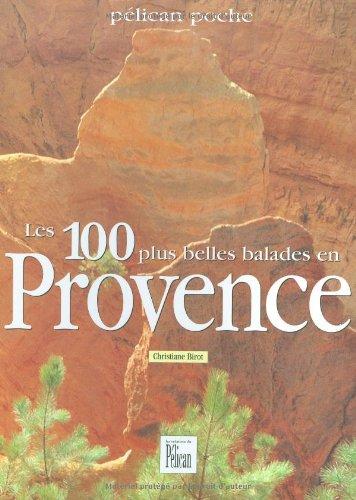 9782719107010: 100 plus belles balades en Provence