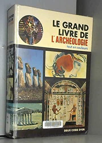 9782719203002: Le grand livre de l' archéologie tout en couleurs