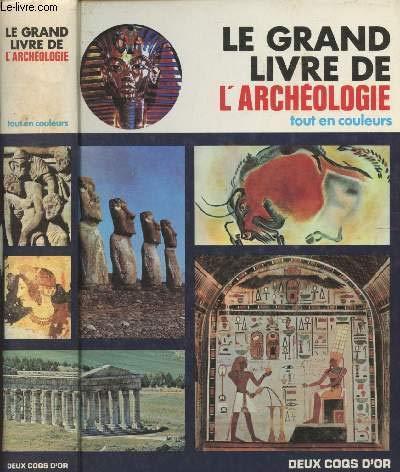 LE GRAND LIVRE DE L'ARCHEOLOGIE TOUT EN: COLLECTIF
