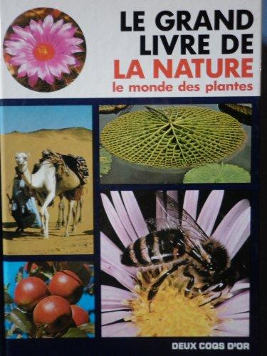 9782719205365: LE GRAND LIVRE DE LA NATURE. Le monde des plantes
