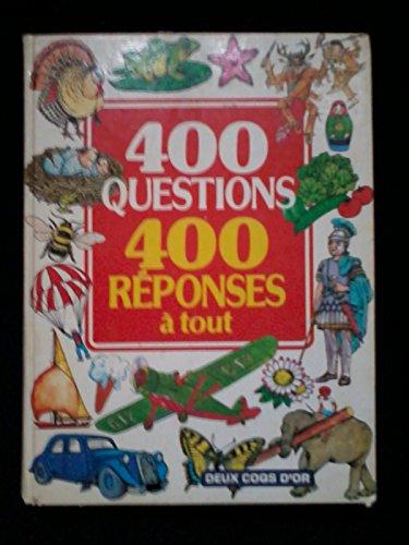 400 QUESTIONS 400 REPONSES A TOUT: BELIND HOLLYER, JENNIFER JUSTICE, JOHN PATON