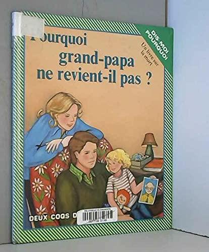 Pourquoi Grand-papa Ne Revient-il Pas? (Dis-moi Pourquoi): Barbara Shook Hazen