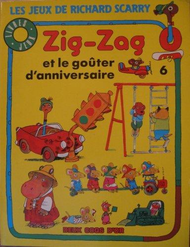 Zig-Zag et le gouter d'anniversaire Vol. 6 (French Edition of Giochi e allegria con Zigo-Zago):...