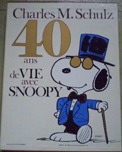 40 Ans De Vie Avec Snoopy: Schulz, Charles M.,