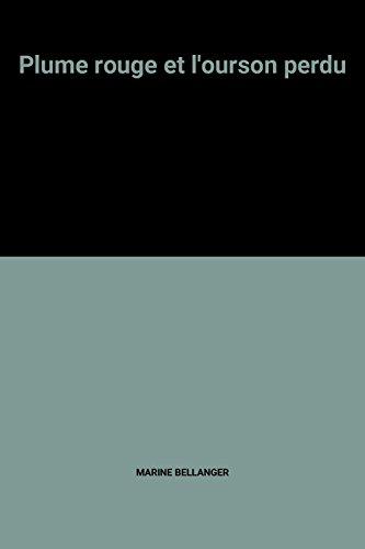 9782719250600: Plume rouge et l'ourson perdu