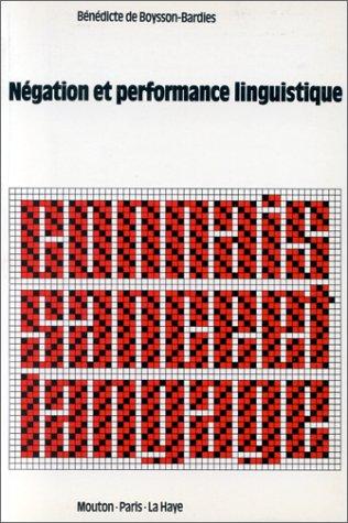 Negation et performance linguistique (Connaissance et langage) (French Edition) (2719304166) by Boysson-Bardies, Benedicte de