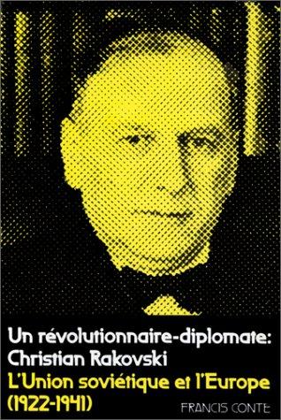 9782719308110: Un révolutionnaire-diplomate: Christian Rakovski : l'Union soviétique et l'Europe (1922-1941) (Civilisations et sociétés) (French Edition)
