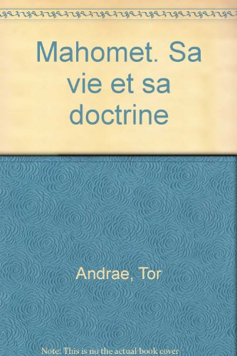 Mahomet, sa vie et sa doctrine: Andrae