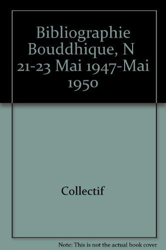 BIBLIOGRAPHIE BOUDDHIQUE. Tomes XXI-XXIII ( 21-23 ): G.L.M. Clauson, P.
