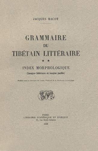 9782720004025: grammaire du tibetain litteraire. t.i : grammaire, et tome ii : index morphologique