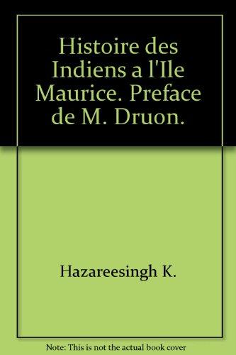 9782720004438: Histoire des Indiens a l'Ile Maurice. Preface de M. Druon.