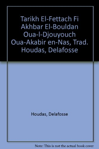 9782720004940: Tarikh El-Fettach Fi Akhbar El-Bouldan Oua-l-Djouyouch Oua-Akabir en-Nas, Trad. Houdas, Delafosse