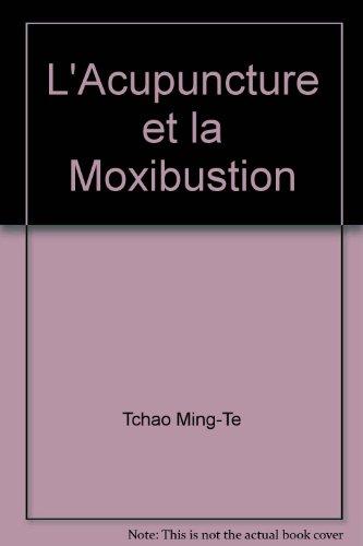 9782720004988: L'Acupuncture et la Moxibustion