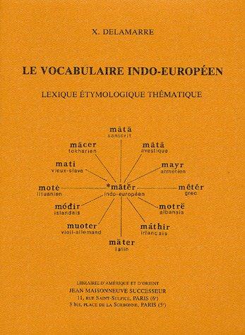 9782720010286: Le vocabulaire indo-européen : Lexique étymologique thématique