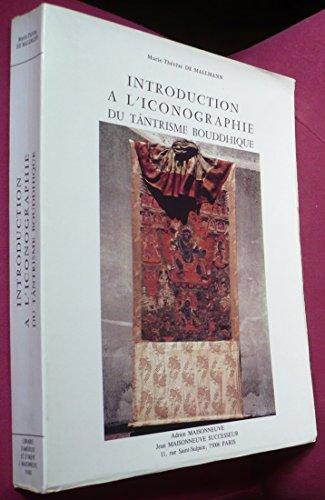 9782720010439: Introduction a l'Iconographie du Tantrisme Bouddhique. Dessins de M. Thiriet