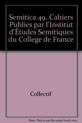 9782720011313: Semitica 49. Cahiers Publies par l'Institut d'Études Semitiques du College de France