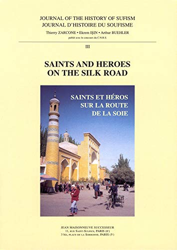 9782720011405: Journal d'Histoire du Soufisme N 3, Saints and Heroes on the Silk Road