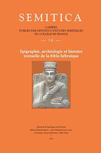 Semitica 56. Epigraphie, Arch?ologie et Histoire Textuelle: n/a