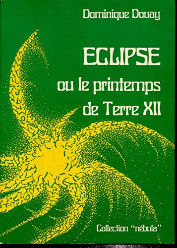 9782720100246: Éclipse: Ou, Le Printemps de Terre XII (Collection Nébula ; 4) (French Edition)