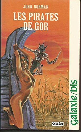 Les Pirates de Gor (Galaxie bis): John Norman; Daniel