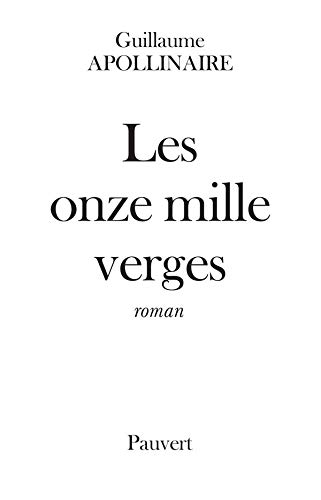 les onze mille verges: Guillaume Apollinaire