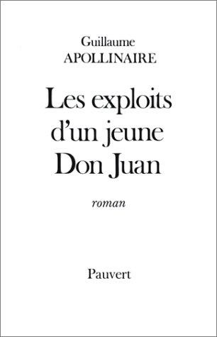 Les exploits d'un jeune Don Juan: Roman: Guillaume Apollinaire