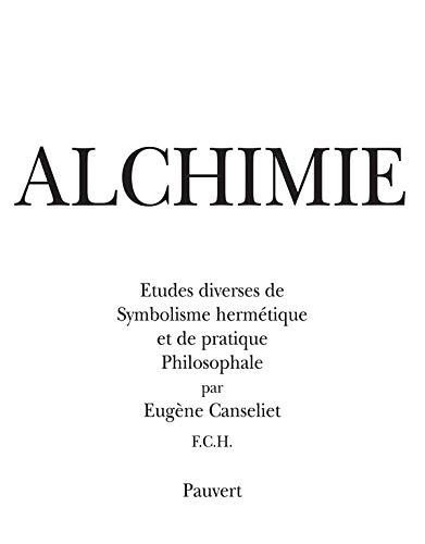 9782720200878: Alchimie: Études diverses de symbolisme hermétique et de pratique philosophale (French Edition)